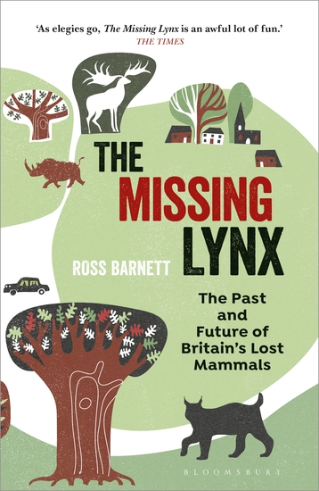 The Missing Lynx - The Past and Future of Britain's Lost Mammals - cover