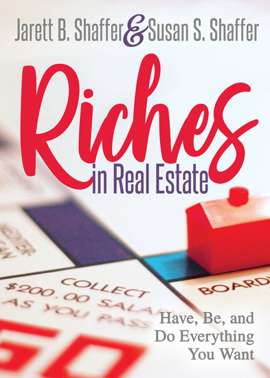 Riches in Real Estate - Have Be and Do Everything You Want - cover