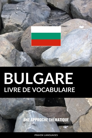 Livre de vocabulaire bulgare - Une approche thématique - cover