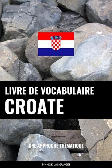 Livre de vocabulaire croate - Une approche thématique - cover