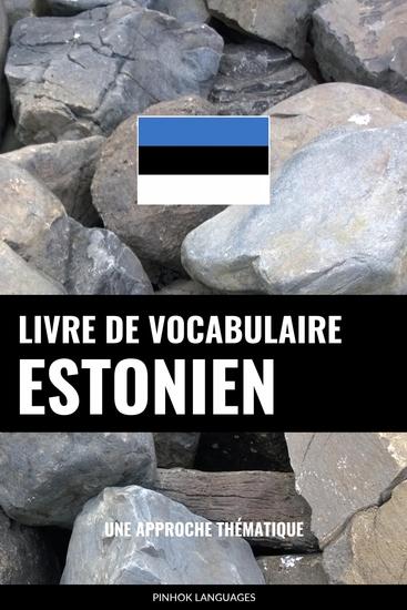 Livre de vocabulaire estonien - Une approche thématique - cover