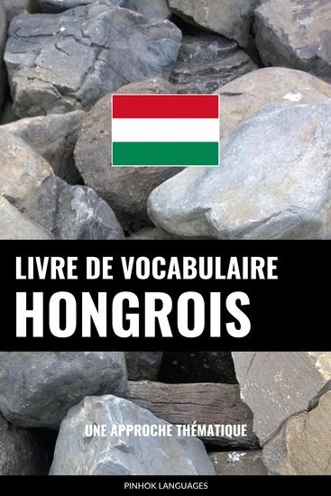Livre de vocabulaire hongrois - Une approche thématique - cover