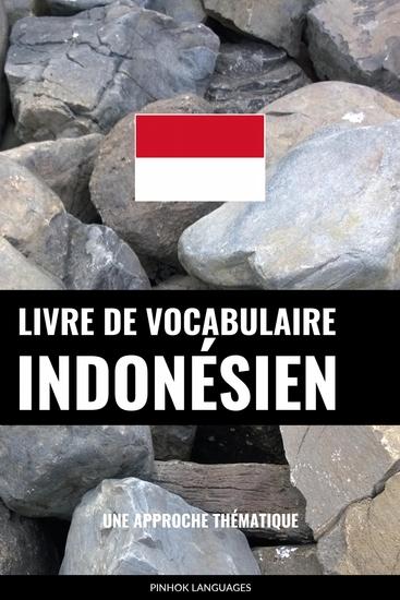 Livre de vocabulaire indonésien - Une approche thématique - cover