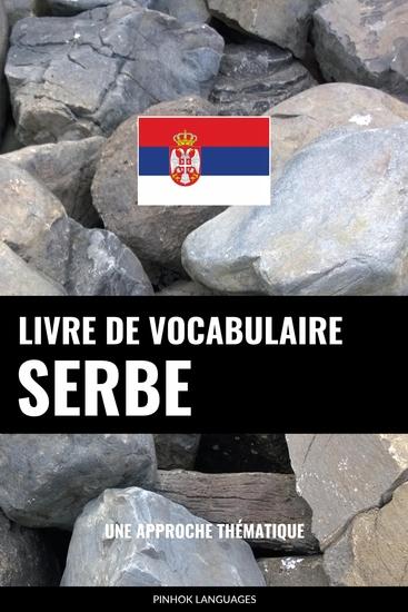 Livre de vocabulaire serbe - Une approche thématique - cover