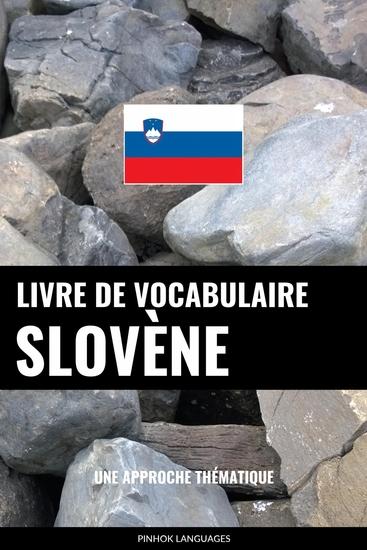 Livre de vocabulaire slovène - Une approche thématique - cover
