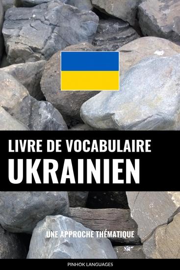 Livre de vocabulaire ukrainien - Une approche thématique - cover