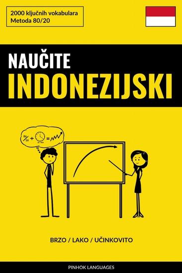Naučite Indonezijski - Brzo Lako Učinkovito - 2000 ključnih vokabulara - cover