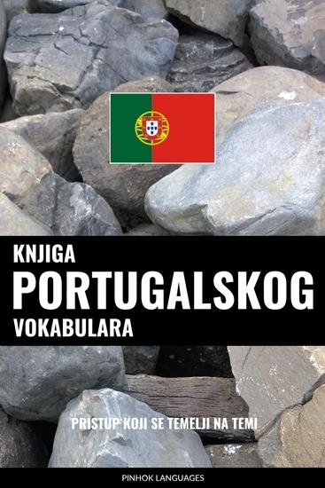 Knjiga portugalskog vokabulara - Pristup koji se temelji na temi - cover
