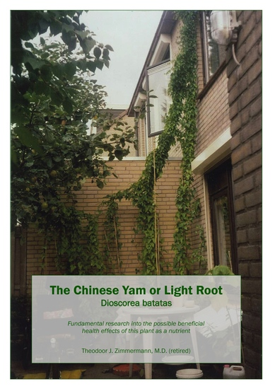 The Chinese Yam or Light Root Dioscorea batatas - Fundamental research into the possible beneficial health effects of this plant as a nutrient - cover