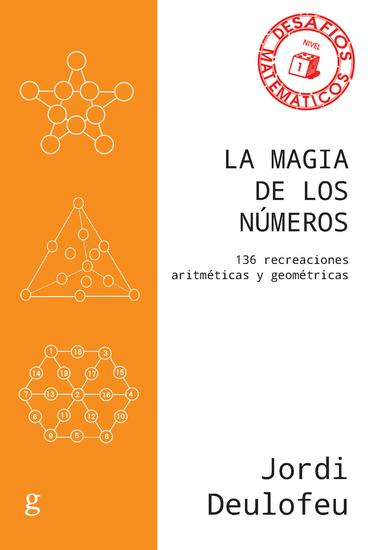 La magia de los números - 136 recreaciones aritméticas y geométricas - cover