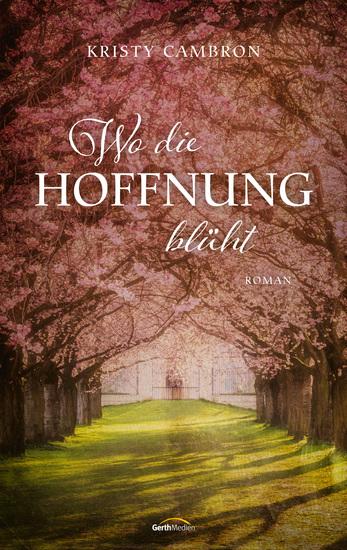 Wo die Hoffnung blüht - Roman - cover