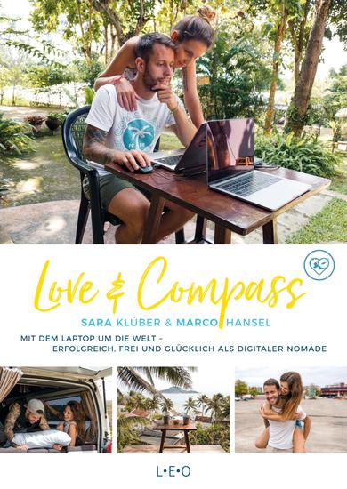 Love & Compass - Mit dem Laptop um die Welt - erfolgreich frei und glücklich als digitaler Nomade - cover