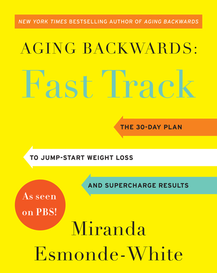 Aging Backwards: Fast Track - 6 Ways in 30 Days to Look and Feel Younger - cover