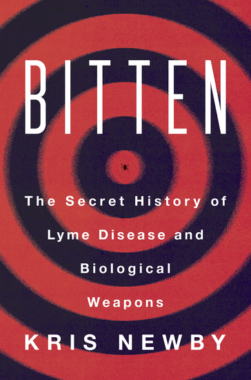 Bitten - The Secret History of Lyme Disease and Biological Weapons - cover