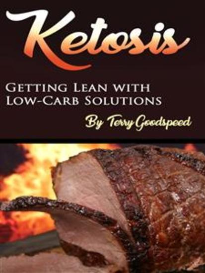 Ketosis - Getting Lean with Low-Carb Solutions - cover