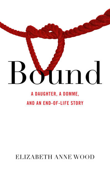 Bound - A Daughter a Domme and an End-of-Life Story - cover