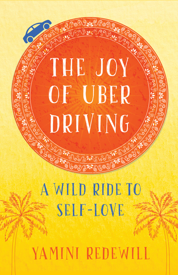 The Joy of Uber Driving - A Wild Ride to Self-Love - cover