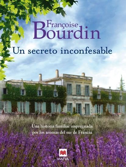 Un secreto inconfesable - Una historia familiar impregnada por los aromas del sur de Francia - cover