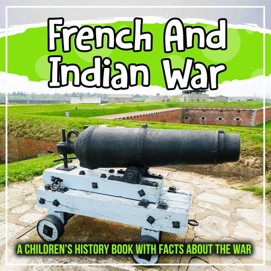 French And Indian War: A Children's History Book With Facts About The War - cover