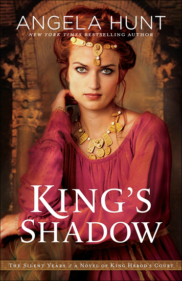 King's Shadow (The Silent Years Book #4) - A Novel of King Herod's Court - cover