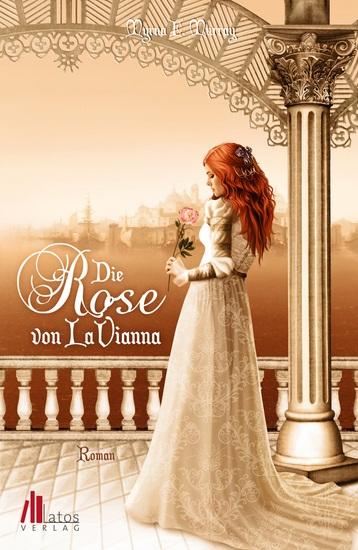 Die Rose von LaVianna: Historischer Liebesroman - cover