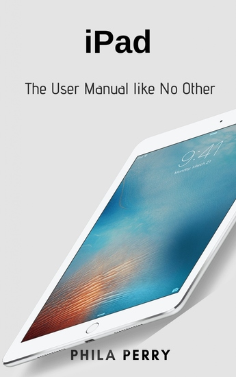 iPad - The User Manual like No Other - cover