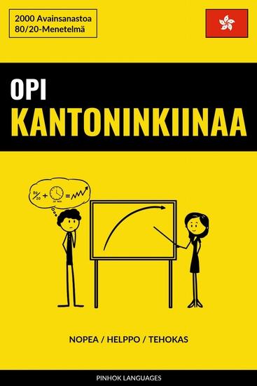 Opi Kantoninkiinaa - Nopea Helppo Tehokas - 2000 Avainsanastoa - cover