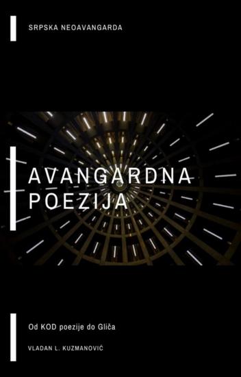 Avangardna Poezija: Od Kod Poezije do Gliča - cover