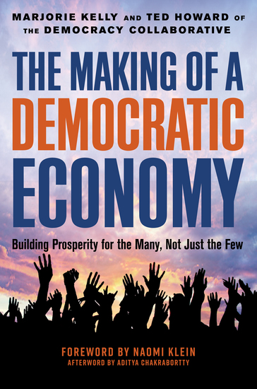 The Making of a Democratic Economy - Building Prosperity For the Many Not Just the Few - cover