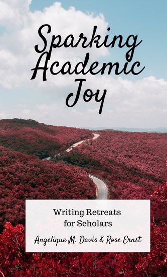 Sparking Academic Joy - Writing Retreats for Scholars - cover