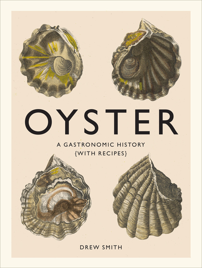 Oyster - A Gastronomic History (with Recipes) - cover