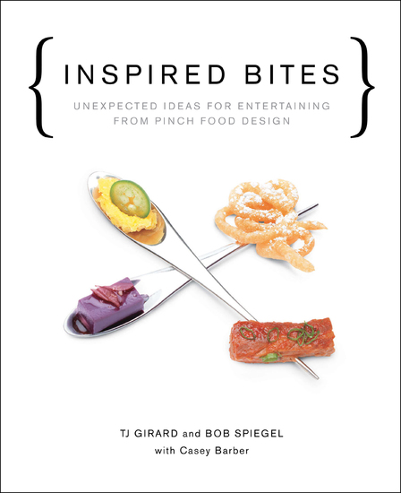 Inspired Bites - Unexpected Ideas for Entertaining from Pinch Food Design - cover