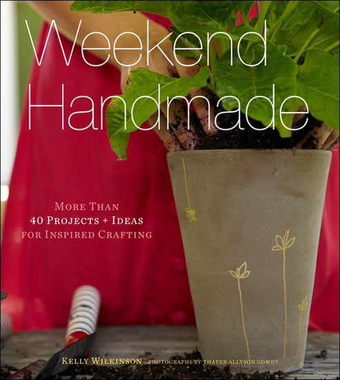 Weekend Handmade - More Than 40 Projects and Ideas for Inspired Crafting - cover
