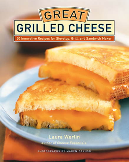 Great Grilled Cheese - 50 Innovative Recipes for Stovetop Grill and Sandwich Maker - cover