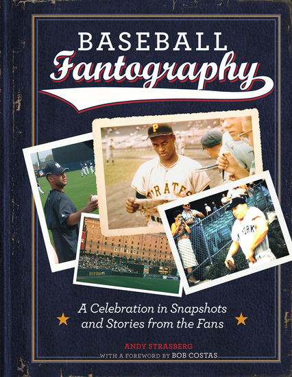 Baseball Fantography - A Celebration in Snapshots and Stories from the Fans - cover