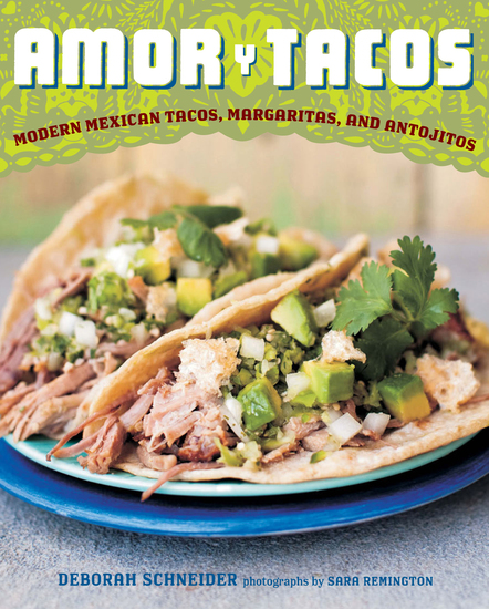 Amor y Tacos - Modern Mexican Tacos Margaritas and Antojitos - cover
