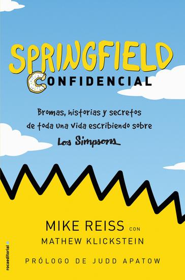 Springfield Confidencial - Bromas historias y secretos de toda una vida escribiendo sobre Los Simpson - cover