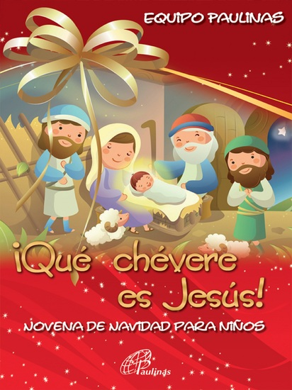 ¡Que chevere es Jesús! Novena de navidad para niños - cover