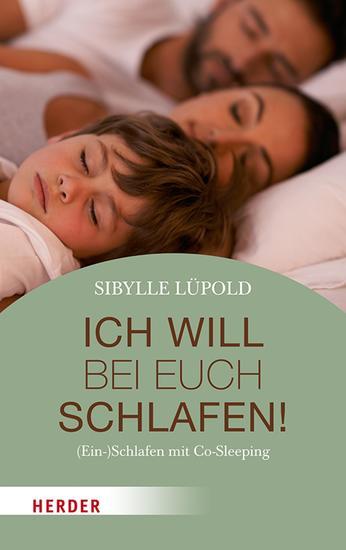 Ich will bei euch schlafen! - (Ein-)Schlafen mit Co-Sleeping - cover