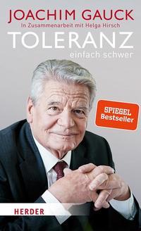Toleranz: einfach schwer von Joachim Gauck online lesen