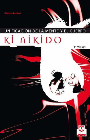Ki aikido - Unificación de la mente y el cuerpo - cover