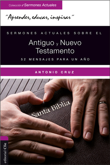 Sermones actuales sobre el Antiguo y Nuevo Testamento - 52 mensajes para un año - cover