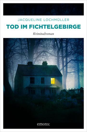 Tod im Fichtelgebirge - Kriminalroman - cover