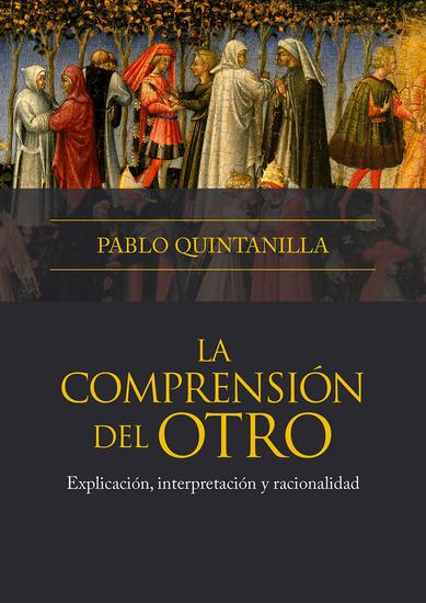 La comprensión del otro - Explicación interpretación y racionalidad - cover