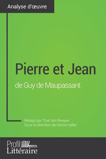Pierre et Jean de Guy de Maupassant (Analyse approfondie) - Approfondissez votre lecture des romans classiques et modernes avec Profil-Litterairefr - cover