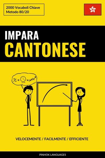 Impara il Cantonese - Velocemente Facilmente Efficiente - 2000 Vocaboli Chiave - cover