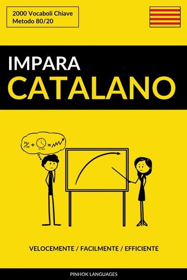 Impara il Catalano - Velocemente Facilmente Efficiente - 2000 Vocaboli Chiave - cover