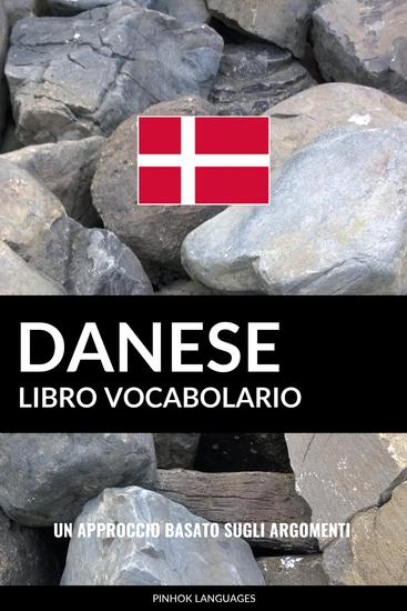 Libro Vocabolario Danese - Un Approccio Basato sugli Argomenti - cover