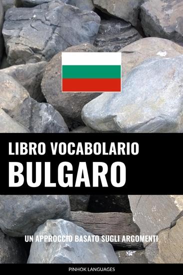 Libro Vocabolario Bulgaro - Un Approccio Basato sugli Argomenti - cover