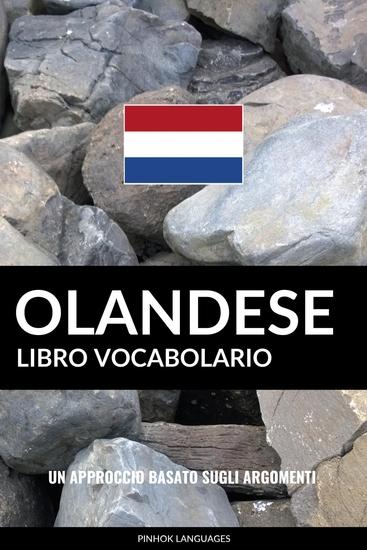 Libro Vocabolario Olandese - Un Approccio Basato sugli Argomenti - cover
